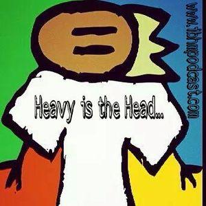 Episode 20: Heavy is the Head.. feat. Kamoni Khem