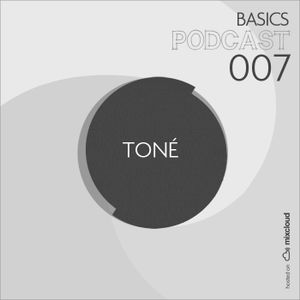 BASICS Podcast 007 - Toné