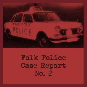 Folk Police Case Study No 2