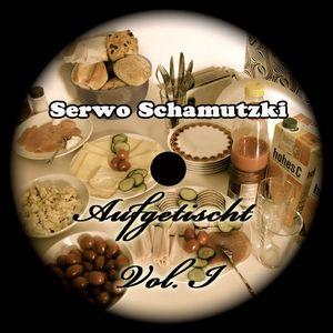 Aufgetischt Vol. 1 Mixed by Serwo Schamutzki