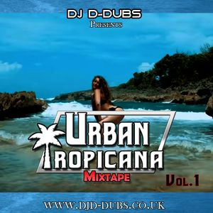 Urban Tropicana Vol.1 Dancehall , Soca , Reggaeton , Afrobeats , R&B