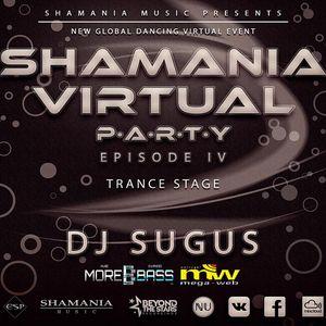 DJ SUGUS - Shamania Virtual Party IV (#Trance Stage)