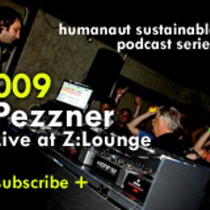 Humanaut Sustainable Podcast Series 009: Pezzner (Live @ Z-Lounge)