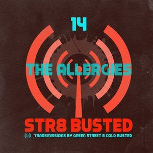 Str8 Busted Podcast #14 - The Allergies - 2015.03.06