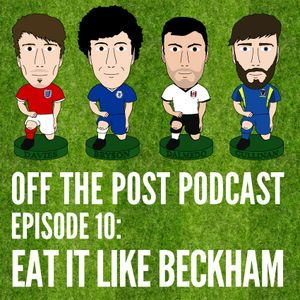 Ep.10 Eat It Like Beckham
