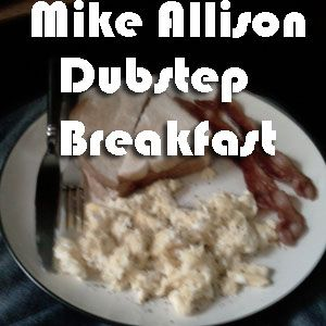 Dubstep Breakfast (Fall 09)