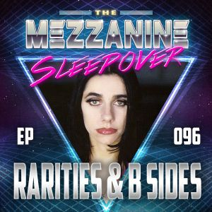 Episode 96: Rarities & B Sides