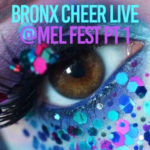 Bronx Cheer Live @ Mel Fest Pt 1