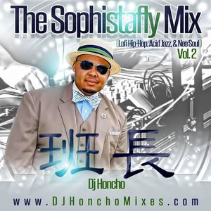 """DJ Honcho - Sophistafly Mix """"Volume 2"""" (Lofi Hip-Hop, Acid Jazz, & Neo Soul)"""