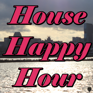 House Happy Hour: 7/21/2014