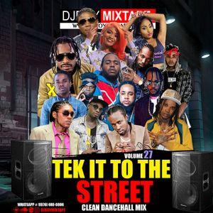 DJ ROY TEK IT TO THE STREET CLEAN DANCEHALL MIX VOL.27 [MARCH 2020]