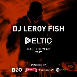 DJ Leroy Fish - Deltic DJ of the Year 2017