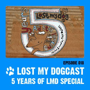 Lost My Dogcast 18 - 5 Years of LMD / Pete Dafeet