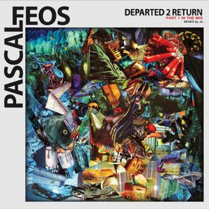 Pascal FEOS - Depature 2 Return - Part 1- mixed by Ju