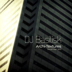 DJ Basilisk - Archi-Textures 2010
