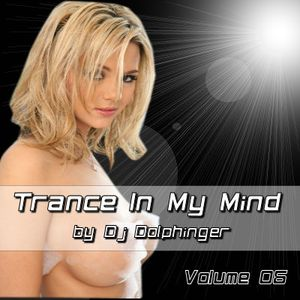 Trance In My Mind - Volume 06 by Dj Dolphinger