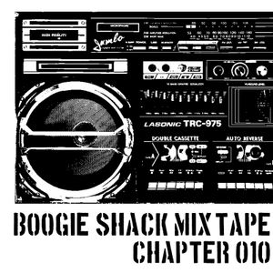 BOOGIE SHACK MIX TAPE CHAPTER 010