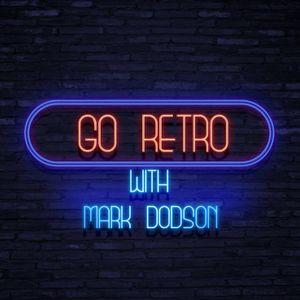 Go Retro with Mark Dodson - Show 13 Hour 1
