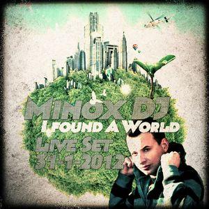 Minox DJ - Live Set - I Found A World