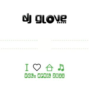 DJ Glove - I love House Music vol. April 2011