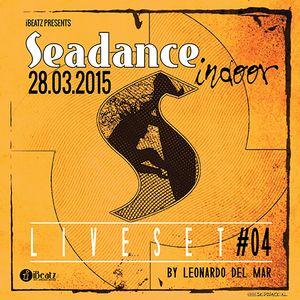 Seadance Indoor 28.03.2015 DJ Set #04 by Leonardo del Mar