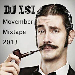 Movember Mixtape by Dj LSI !