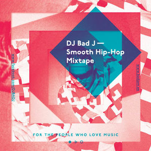 DJ BAD J_Smooth_HipHop_Mixtape