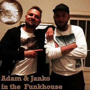 Adam & Janko in the Funkhouse