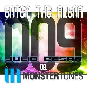 Enter The Arena 009: Julio Cesar vs. Monster Tunes