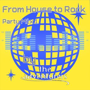 From House to Rock - Party Mix 1