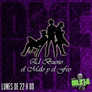 EL BUENO EL MALO Y EL FEO - PROGRAMA 005 - 20-04-15 - LUNES DE 22 A 24 HS POR WWW.RADIOOREJA.COM.AR