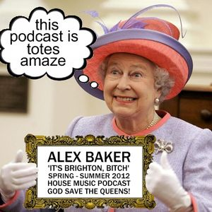 May 2012 Housecast - God Save The Queens (It's BRIGHTON, bitch!)
