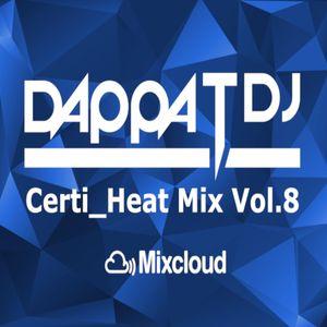 Dappa_T_Dj X Certi_Heat Mix Vol.8 ( Uk Rap / RnB / Drill / Grime / Dancehall )