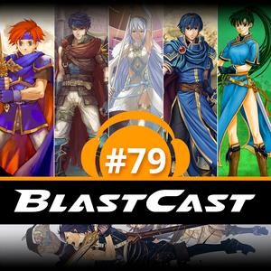 BlastCast #79 – Os destinos de Fire Emblem