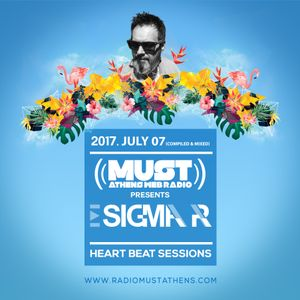 Sigma Pr - Heart Beat Sessions 07 JULY  2017 @ Radio Must (Athens)