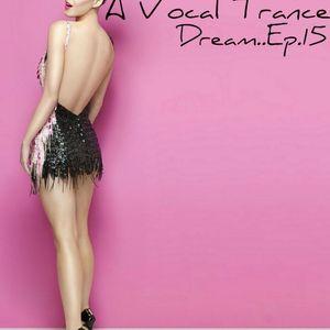 A Vocal Trance Dream...Ep.15