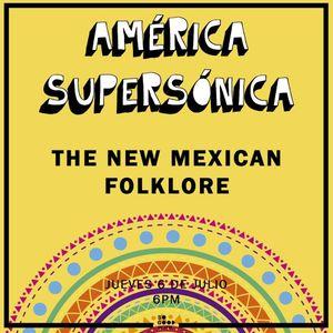 América Supersónica - New Mexican Folklore