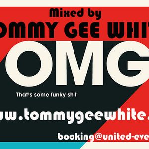 Tommy Gee White - OMG That´s some funky shit