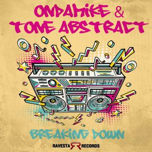 ONDAMIKE & TONE ABSTRACT - BREAKING DOWN - MIX TAPE VOL 1