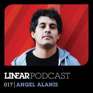Linear Podcast | 017 | Angel Alanis
