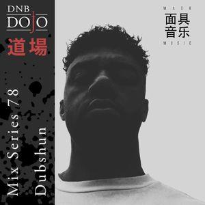 DNB Dojo Mix Series 78: Dubshun