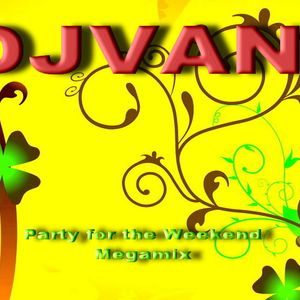 DJVANI-Party for the Weekend Megamix