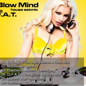 Dj F.A.T. - Blow Mind setmix (House)