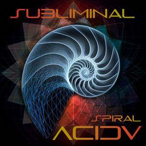 Subliminal - Acid Vision [Spiral] 2017 [TRANSITION PROG-FULLON]