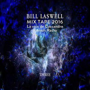 BILL LASWELL : MIXTAPE THREE