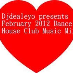 Djdealeyo presents February 2012 house club dance music mix 2