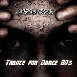 Jordy Max presents Trance for dance 80s