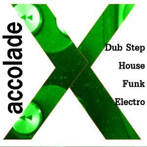 AccoladeX Almost Electro House Dub Step Funk vol 1
