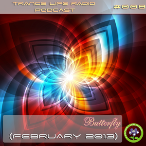 Butterfly - Trance Life Radio Podcast 008 (February 2013)