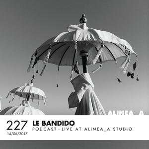 Alinea A #227 Le Bandido